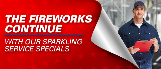 The Fireworks Continue With Our Sparkling Service Specials