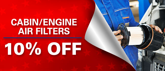 CABIN/ENGINE AIR FILTERS 10% OFF