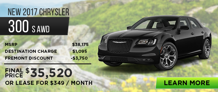 New 2017 Chrysler 300 S AWD  MSRP $38,175 Destination Charge$1,095 Fremont Discount -$3,750 _____________________  Final Price$35,520  Or Lease For $349 / Month
