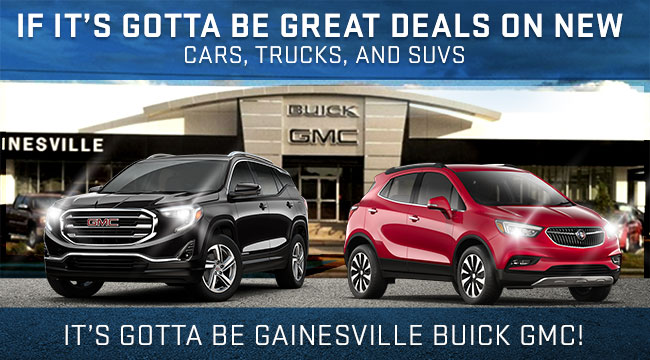 It's Gotta Be Gainesville Buick GMC