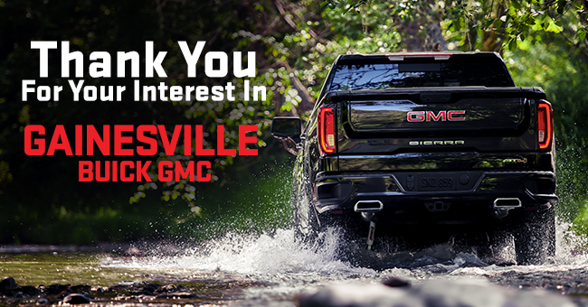 Thank You For Your Interest In Gainesville Buick GMC!