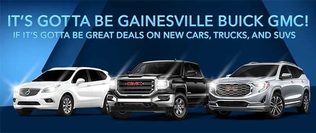 Its Gotta Be Gainesville Buick GMC!