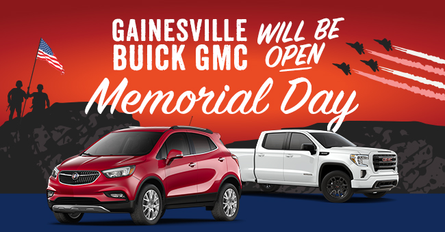 Gainsville Buick GMC Will Be Open Memorial Day