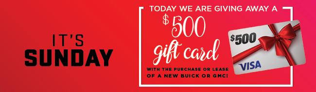 Today We are giving away A $500 gift card with the purchase or lease of a new buick or gmc