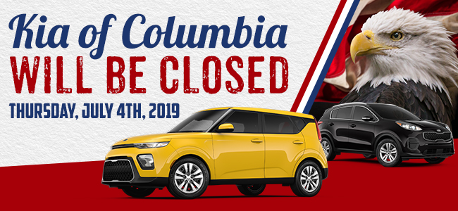 Kia of Columbia Will Be Closed July 4th