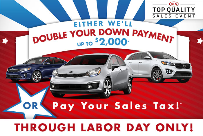 EITHER Double Your Down Payment Up To $2,000 OR Pay Your Sales Tax! Through Labor Day Only!