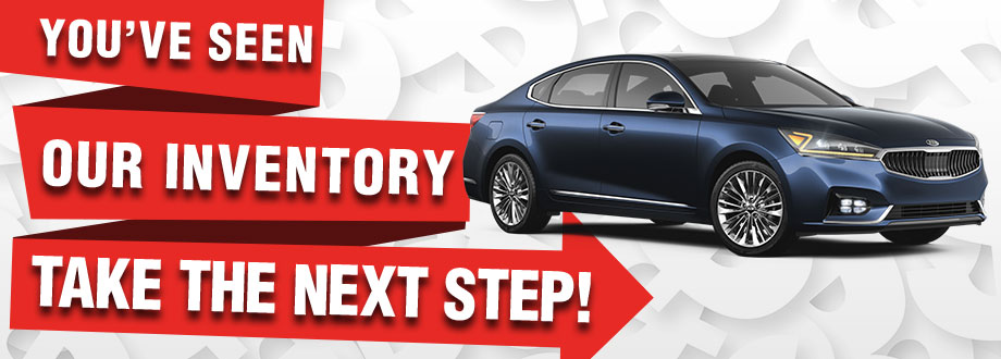 You've Seen Our Inventory Take The Next Step!